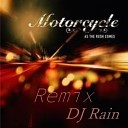 Motorcycle - As The Rush Comes Remix DJ Rain
