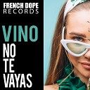 Vino - No Te Vayas