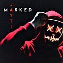Jayti - Masked
