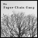 The Paper Chain Gang - I Can t Stop Loving You