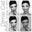 Dimie Cat - Triple A Nikola Vujicic Remix