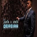 Pereira - Sinta o Vento