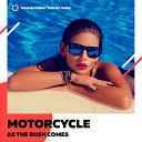Motorcycle - As The Rush Comes Jerome Robins Tribute Remix