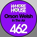 Orson Welsh - In The Air Original Mix