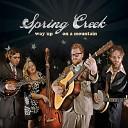 Spring Creek - Slow Down