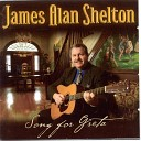 James Alan Shelton feat Gillian Welch David Rawlings - Fifty Miles Of Elbow Room