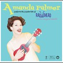 Amanda Palmer Performs The Popular Hits Of Radiohead On Her Magi...