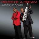 Pieces of A Dream - Just Funkin Around