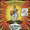 Crying Sam Collins - Dark Cloudy Blues