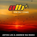ATB - 9PM Till I Come Anton Liss Andrew Rai Vip Club Mix Not On Label