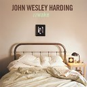 John Wesley Harding - I m Staying Here And I m Not Buying A Gun