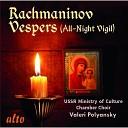 USSR Ministry of Culture Choir and Valeri Polyanksy - Vespers All Night Vigil Op 37