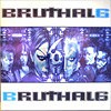 Bruthal 6 - En Mi Mundo