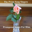 The Prom Song Singers - Mike Will You Go to the Prom With Me