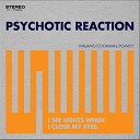 The Psychotic Reaction - Battery in My Brain