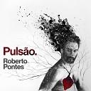 Roberto Pontes - Sinais