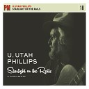 Utah Phillips - The Telling Take Me Home