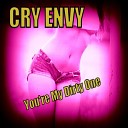CRY ENVY - Give It to Me