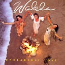 Walela - When Love Was All We Knew