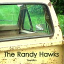 The Randy Hawks - Friday Night