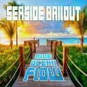 Seaside Bailout - Sweet Addiction