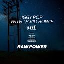 Iggy Pop David Bowie - Raw Power Live
