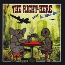 The Right Here - You Get the Pilot I Get the House