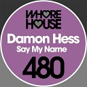 Damon Hess - Say My Name