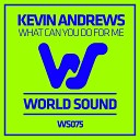Kevin Andrews - What Can You Do Me