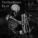 TieTheNoose - Пусть насекомые собираются там где мое тело истекает кровью