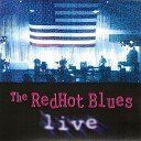 The Redhot Blues - Don t Say Never Live