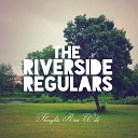 The Riverside Regulars - In My Head and My Heart