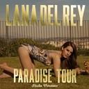 Lana Del Rey - Dark Paradise Paradise Tour Studio Version