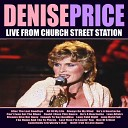 Denise Price - Last Time I m Leavin You Live