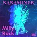 Nanaminer - Milly Rock