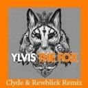 Ylvis - The Fox (Clyde & Rewblick Remix)