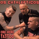 Os Catalepticos - You Will Remember Me