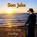 Son Jake - Time to Say Goodbye