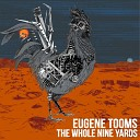 Eugene Tooms - Monday Fury