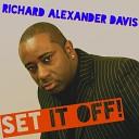 Richard Alexander Davis - Set It Off