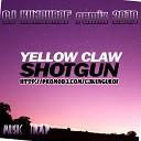 Yellow Claw - Shotgun CJ kungurof remix 2019 music TRAP трап 2019