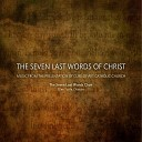The Seven Last Words Choir feat John Fortino Mark Fortino Steve Courtney - Second Word feat Mark Fortino John Fortino Steve Courtney