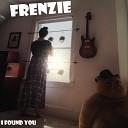 Frenzie - I Found You