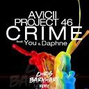 Avicii & Project 46 feat. You & Daphne - Crime (Original Mix)