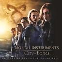 The Mortal Instruments: City of Bones (Original Motion Picture S...