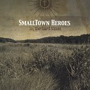 The SmallTown Heroes - Sad Songs