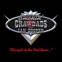 The Smokin Crawdads Ian Cooper - Cool Drink of Water