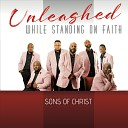 The Sons of Christ - Didn t Have to Love Me Live