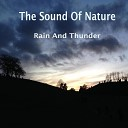 The Sound of Nature - Rain and Thunder