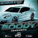 GOODY - Panamera Glazur XM Remix